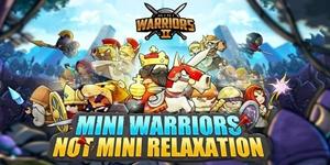 Mini Warriors 2 – Game Idle RPG hỗ trợ cả màn hình dọc và ngang