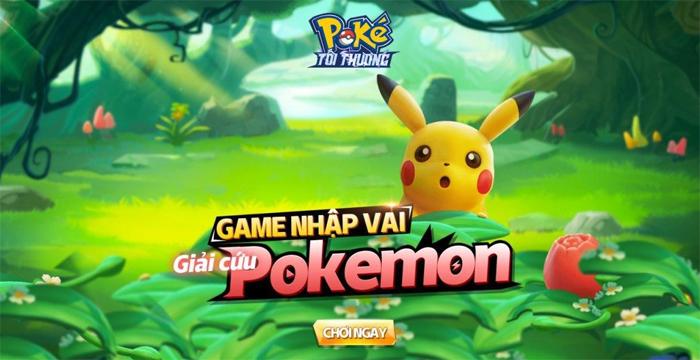 Poke Tối Thượng là game nhập vai giải cứu Pokemon độc nhất tại Việt Nam 0