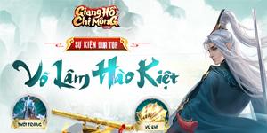 Cao thủ nào của Giang Hồ Chi Mộng sẽ ẳm giải thưởng lớn trong chuỗi sự kiện tháng 4?