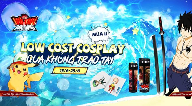 Vũ Trụ Anh Hùng Funtap tổ chức event Lowcost Cosplay mùa 2 với phần quà x2