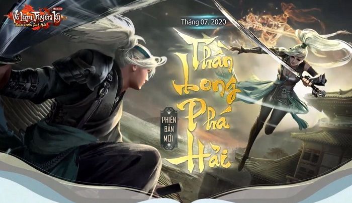 Phiên bản Thần Long Phá Hải của Võ Lâm Truyền Kỳ Mobile ấn định ra mắt 0