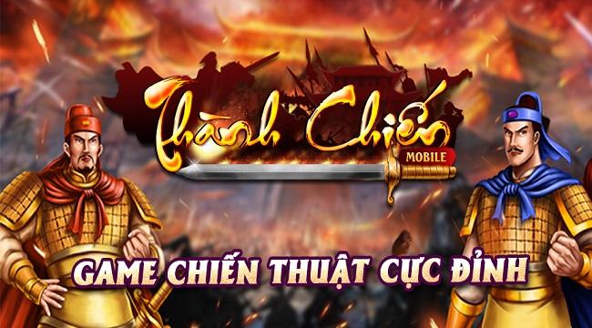 Thành Chiến Mobile – Game chiến thuật thời gian thực với hình ảnh thuần Việt