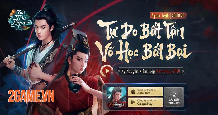 Siêu phẩm kiếm hiệp Kim Dung 2020 Tân Tiếu Ngạo VNG ấn định Alpha Test 1