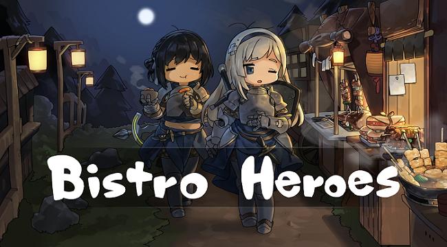 Gia nhập chuyến phiêu lưu ẩm thực vô cùng đáng yêu trong Bistro Heroes