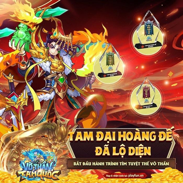 Võ Thần Tam Quốc lộ diện Tam Đại Hoàng Đế mạnh nhất cuộc chiến Thần Tướng Giá Lâm 0