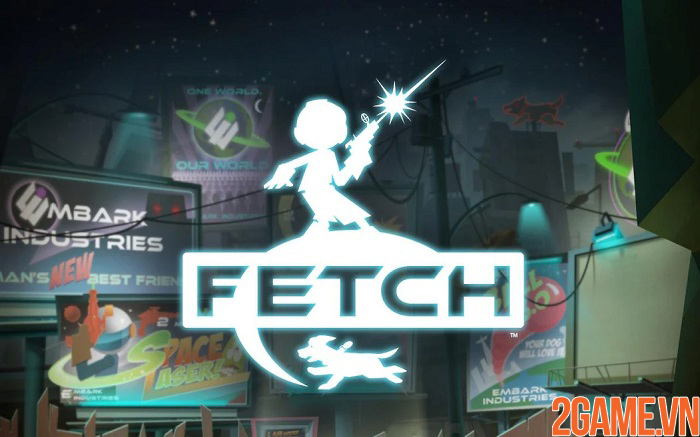 Fetch - Giải cứu thú cưng khỏi thế lực kỳ dị đến từ ngoài hành tinh 0