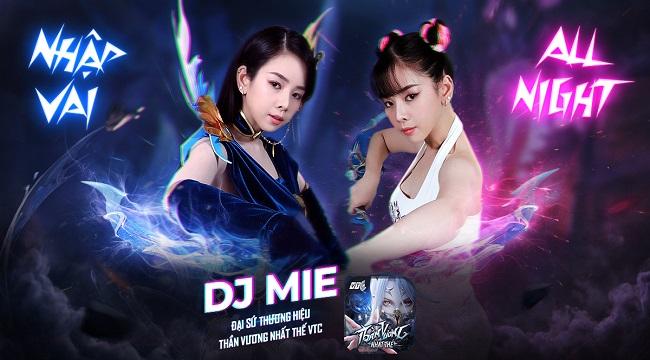 Gặp gỡ DJ Mie – Đại sứ thương hiệu của game Thần Vương Nhất Thế