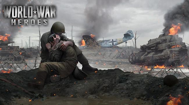 World War Heroes Mobile – Sống lại ký ức hào hùng đệ nhị thế chiến