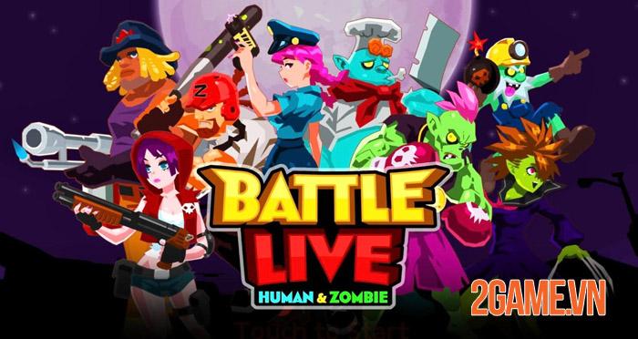 Battle Live: Zombie vs Human - cuộc chiến sinh tồn vui nhộn trên mobile 0