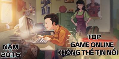 Top game online có lối chơi Không Thể Tin Nổi năm 2016 (phần 1)