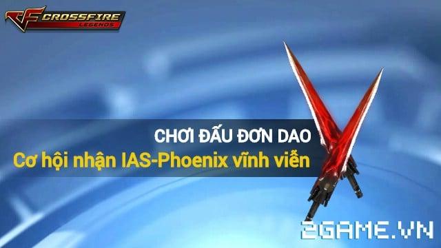 Crossfire Legends - Cơ hội nhận IAS-Phoenix vĩnh viễn khi chơi Đấu Đơn Dao 0