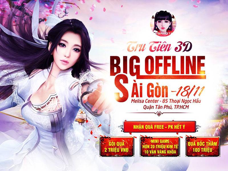 Vì sao bạn không nên bỏ lỡ Big Offline của Tru Tiên 3D Mobile tại Sài Gòn cuối tuần này? 0
