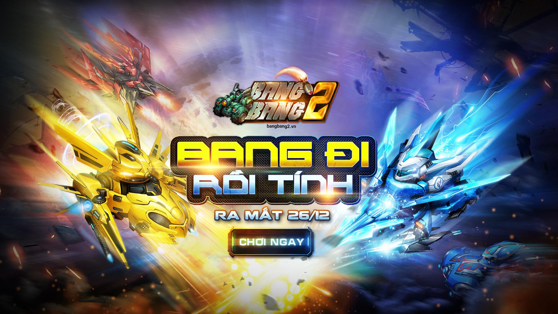 Chiều nay game thủ Việt đã có thể vào chiến BangBang 2 0