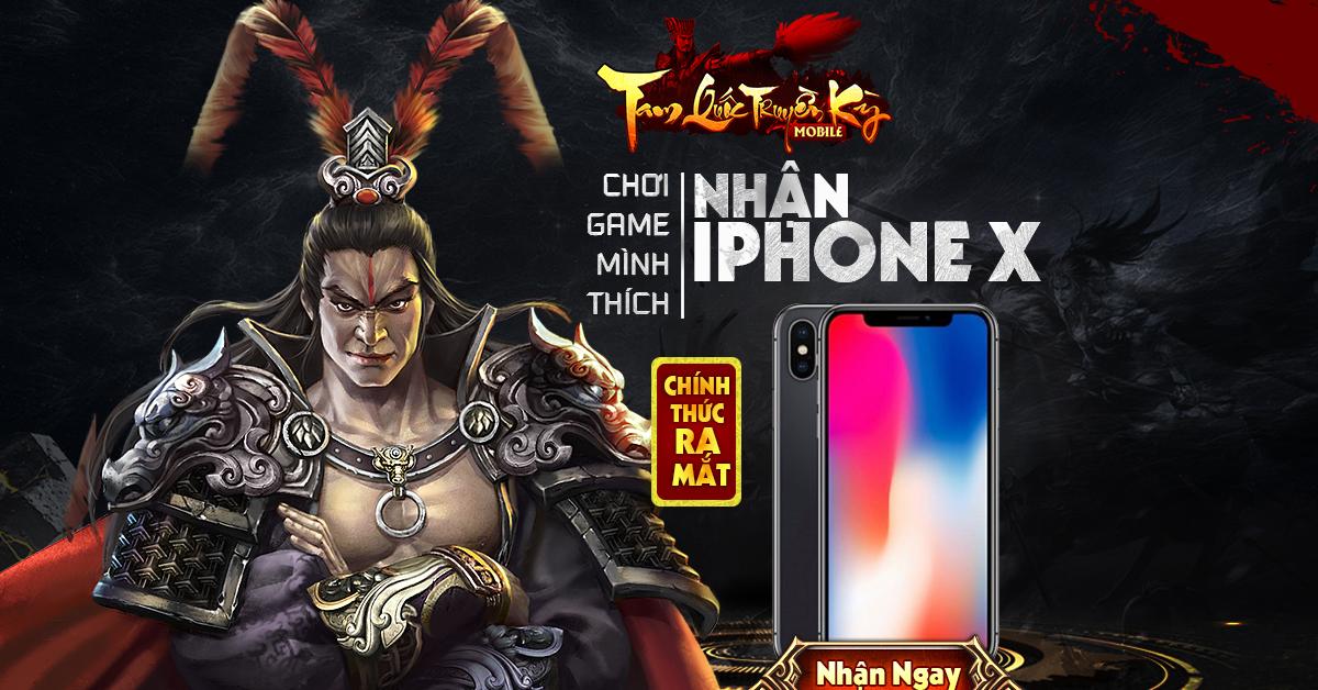 Tam Quốc Truyền Kỳ Mobile chính thức khởi tranh hôm nay, cơ hội nhận ngay iPhone X miễn phí