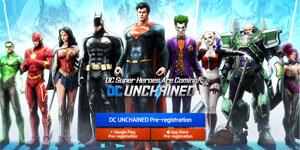 DC Unchained mobile xác nhận hỗ trợ game thủ đến từ Việt Nam vào chơi