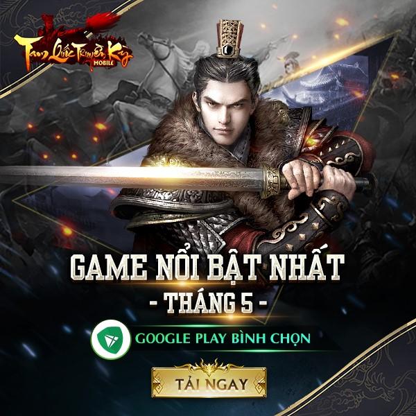 Lọt Top GooglePlay, Tam Quốc Truyền Kỳ Mobile chứng minh đẳng cấp số 1 dòng game chiến thuật 0