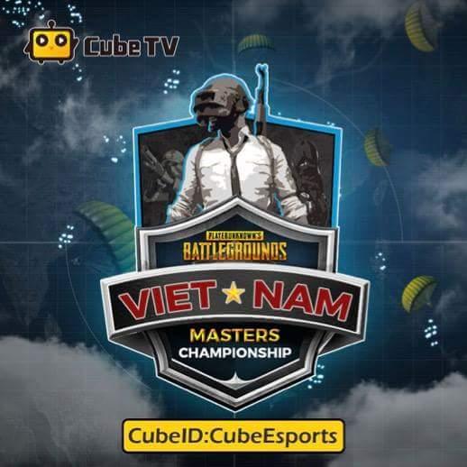 Giải đấu Vietnam Masters Championship Presented by CubeTV - Nơi tiếp lửa đam mê cho game thủ PUBG 0