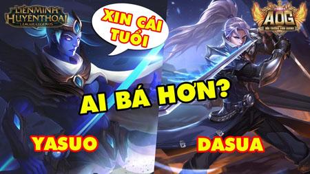Nếu Liên Minh Huyền Thoại có Yasuo thì Đấu Trường Vinh Quang có Dasua