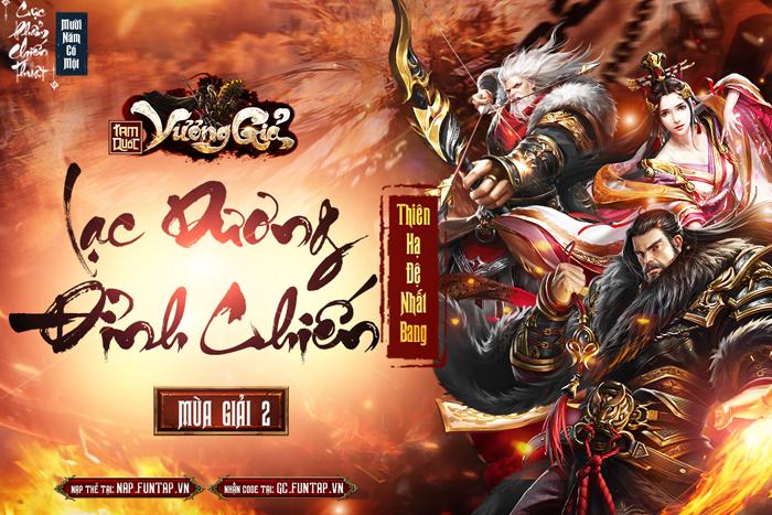 Tam Quốc Vương Giả Mobile khai mở tiếp giải đấu Lạc Dương Đỉnh Chiến mùa 2 2