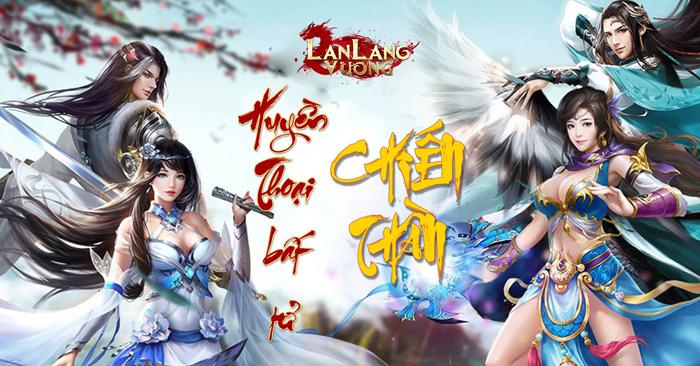 Game nhập vai PK 24/24 Lan Lăng Vương 3D Mobile cập bến Việt Nam 0