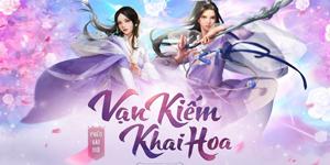 Bao giờ thì phiên bản mới Vạn Kiếm Khai Hoa của VLTK Mobile mới ra mắt?