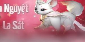 Pet mới Tiểu hồ ly Ngân Nguyệt La Sát trong Kiếm Thế Mobile có gì đặc biệt?