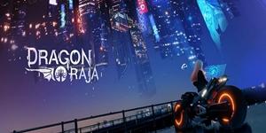 Siêu phẩm đồ hoạ Dragon Raja Mobile sắp phát hành phiên bản tiếng Anh