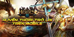 Huyền Thoại Heroes III mobile cập bến Việt Nam