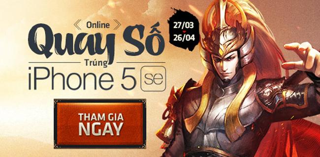 Chiến Thần Xích Bích: Sự kiện làng game Việt - quay số online trúng Iphone SE 1