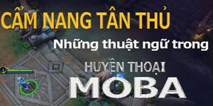 Huyền Thoại MOBA – Các thuật ngữ trong game dành cho tân thủ