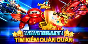 Bang Bang Online Tournament 4 treo thưởng hơn 100 triệu VNĐ