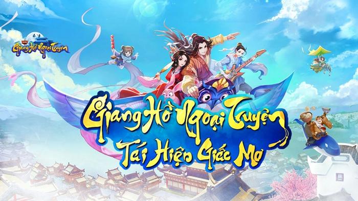 Game nhập vai Giang Hồ Ngoại Truyện Mobile ra mắt trang chủ