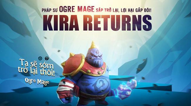 Sau tất cả thì Kira – Ogre Mage chuẩn bị được tái ngộ với game thủ Auto Chess Mobile