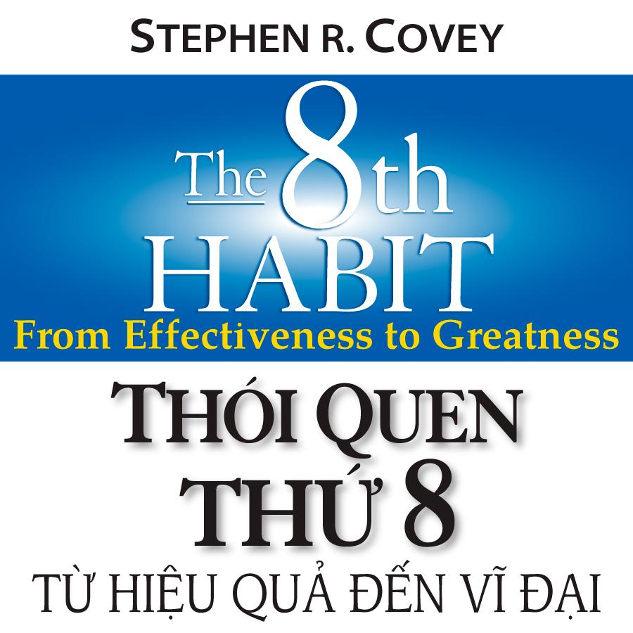 Thói Quen Thứ 8 - Từ Hiệu quả đến Vĩ đại