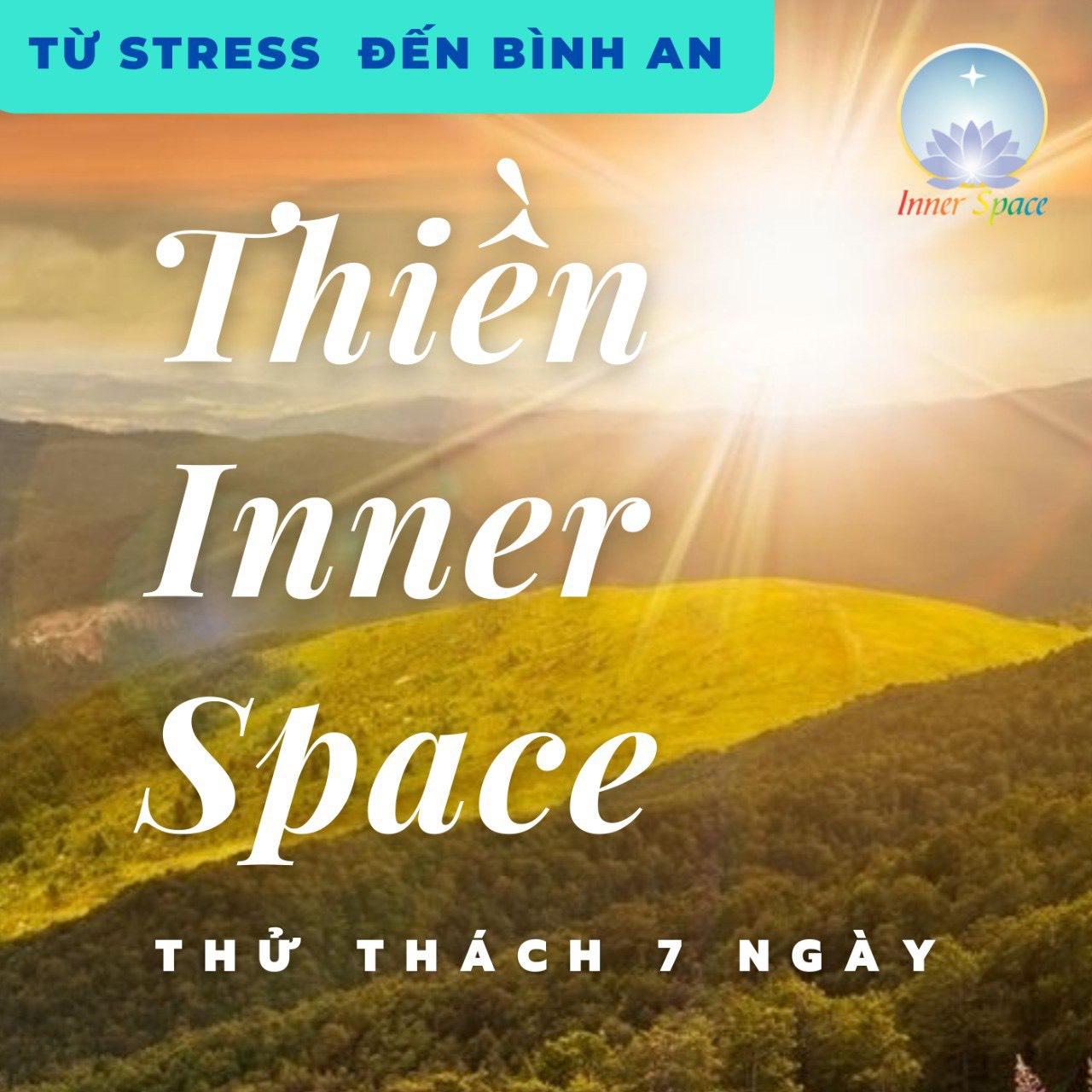 THÁCH THỨC THIỀN 7 NGÀY | INNER SPACE