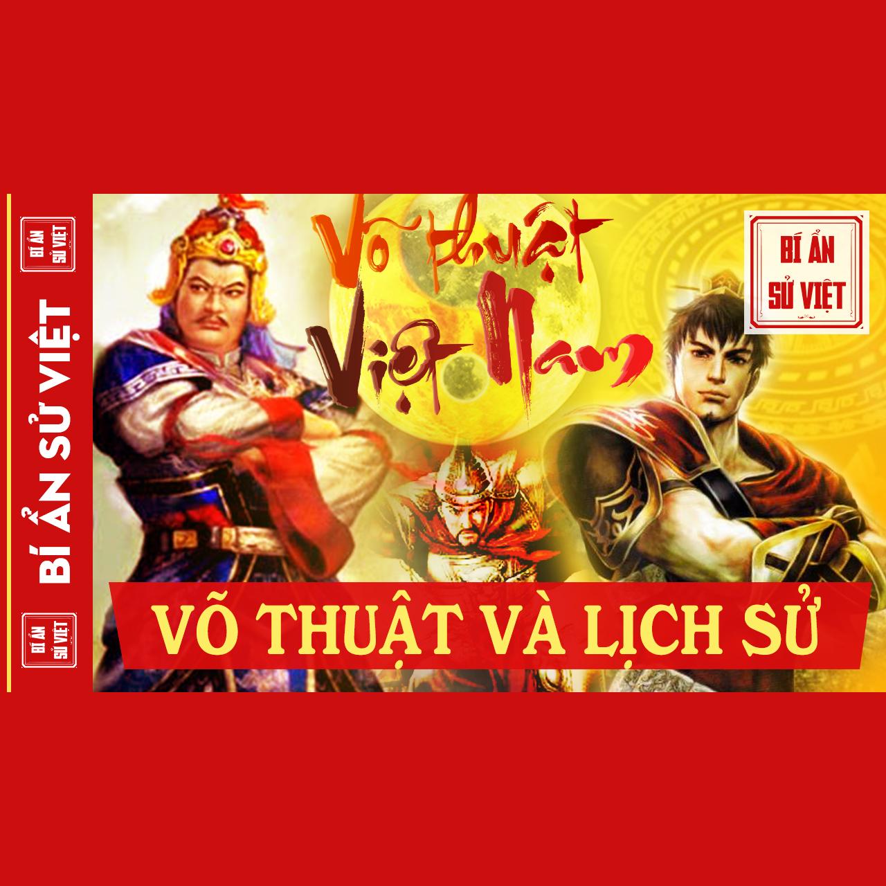 Lịch Sử Và Tinh Hoa Võ Thuật Việt Nam (FULL) - Võ Thuật Cổ Truyền Việt Nam, Võ Học Và Lịch Sử