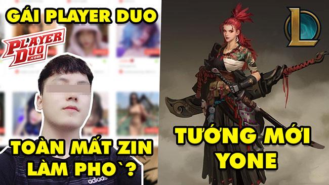 Update LMHT: Nam streamer tuyển bố nữ Player Duo toàn mất zin – Tướng mới là Yone anh trai Yasuo
