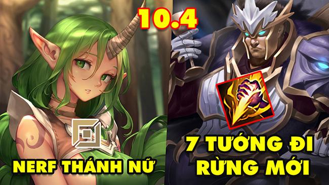 TOP 7 thay đổi quan trọng trong LMHT 10.4: Nerf 2 thánh nữ Sona và Soraka, 7 tướng đi rừng mới