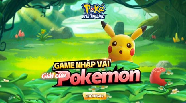 Poke Tối Thượng là game nhập vai giải cứu Pokemon độc nhất tại Việt Nam