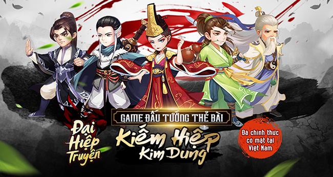 Đại Hiệp Truyện sẽ mang cả thế giới kiếm hiệp Kim Dung đến cho bạn