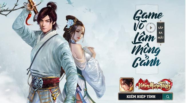 Game Võ Lâm mộng cảnh Kiếm Hiệp Tình 3D Mobile chính thức về Việt Nam