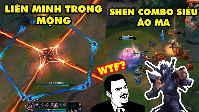 TOP khoảnh khắc điên rồ nhất LMHT #29: Shen combo siêu ảo ma, Liên Minh chỉ có trong mộng