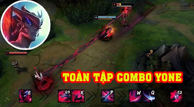 LMHT: Toàn tập cách combo Yone cho người chơi tham khảo