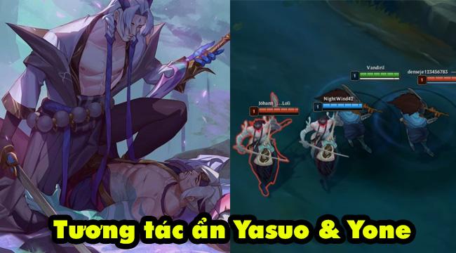 Liên Minh Huyền Thoại: Tương tác ẩn thú vị giữa Yasuo và Yone trong game