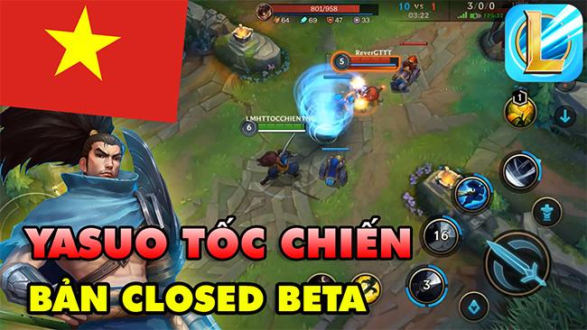 Game thủ Việt sờ tận tay Yasuo Liên Minh Tốc Chiến phiên bản Closed Beta
