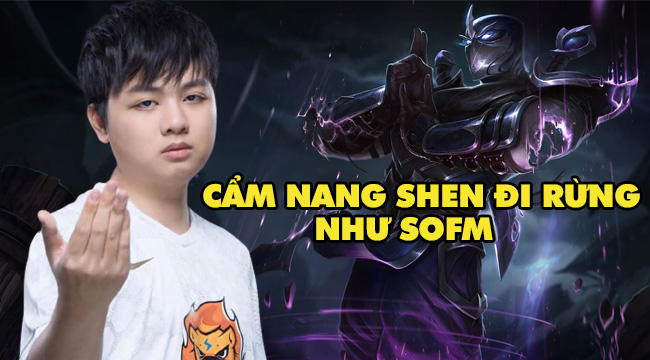 """LMHT: Hướng dẫn chơi """"River Shen"""" Đi Rừng như SofM"""