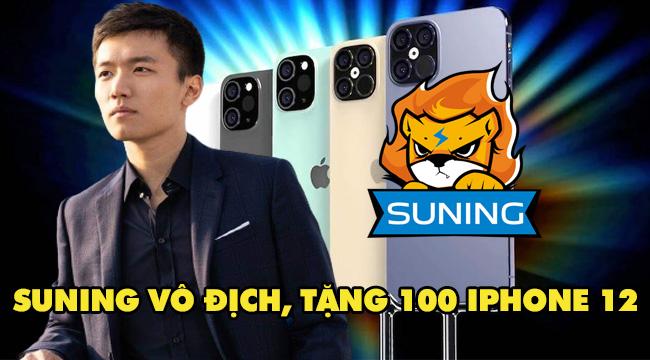 Chủ tịch Suning chơi lớn, hứa tặng 100 iPhone 12 cho fan nếu đội nhà vô địch