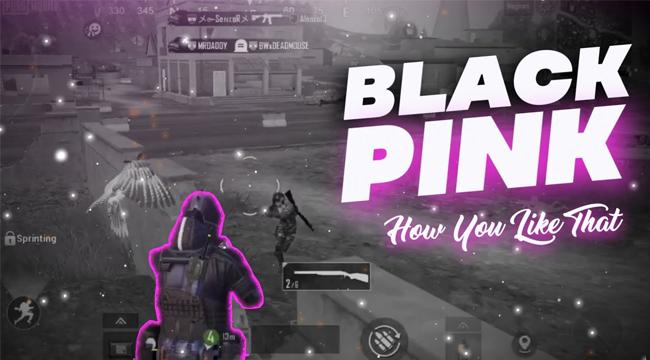 PUBG Mobile: Ấn tượng với bản mix How You Like That cùng tiếng súng đầy độc đáo