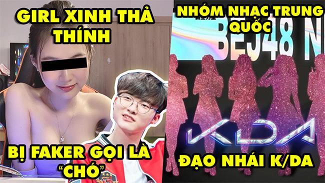 """Update LMHT: Quỷ Vương Faker gọi gái xinh thả thính là """"chó"""" – Nhóm nhạc Trung Quốc đạo nhái K/DA"""
