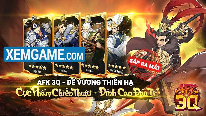 AFK 3Q Đế Vương Thiên Hạ | XEMGAME.COM
